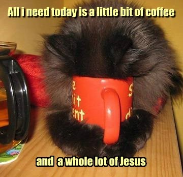 All i need today is a little bit of coffee
