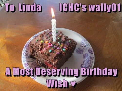 To  Linda          ICHC's wally01  A Most Deserving Birthday Wish ♥