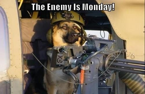 The Enemy Is Monday!
