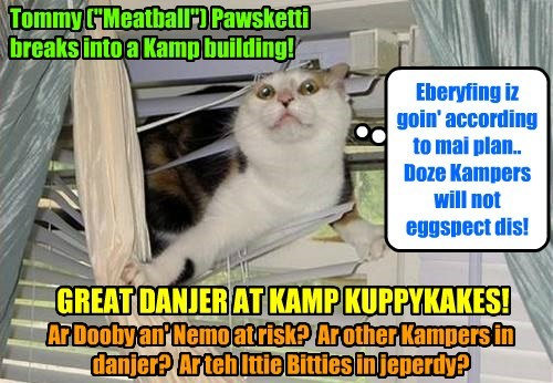 """KAMP 2015: Having snuck back into Kamp by a littl used back trail, Alley Catster gang leeder Tommy (""""Meatball"""") Pawsketti breaks into a Kamp building!"""