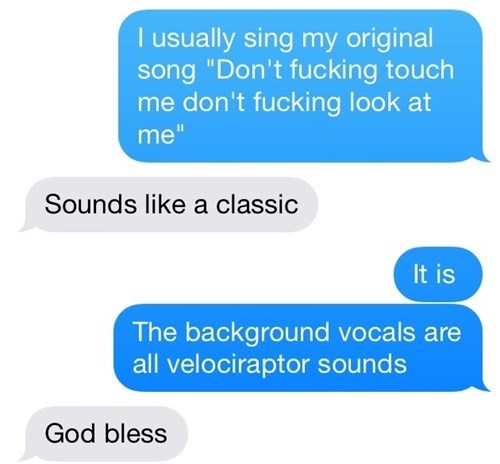 texting, go away, leave me alone, vocals, velociraptor