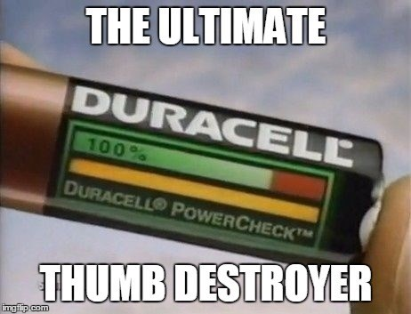 duracell battery power check thumb destroyer