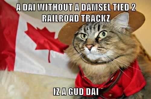A DAI WITHOUT A DAMSEL TIED 2 RAILROAD TRACKZ  IZ A GUD DAI