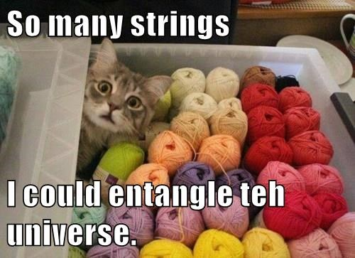 So many strings  I could entangle teh universe.