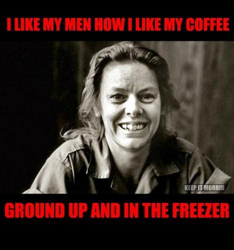 I LIKE MY MEN HOW I LIKE MY COFFEE