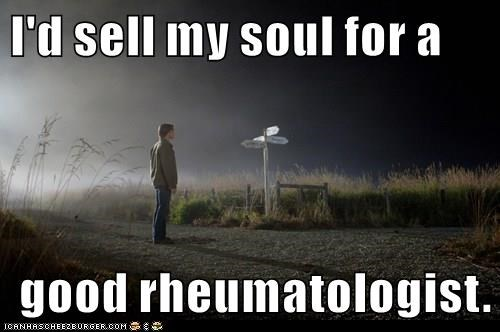 Image: Sam? from Supernatural summoning crossroads demon.  Text: I'd sell my soul for a good rheumatologist.