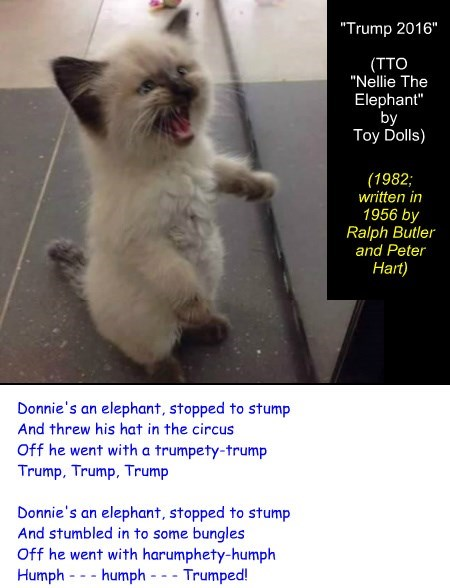 """""""Trump 2016"""" (TTO """"Nellie The Elephant"""" by Toy Dolls)"""