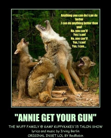 """""""ANNIE GET YOUR GUN"""""""