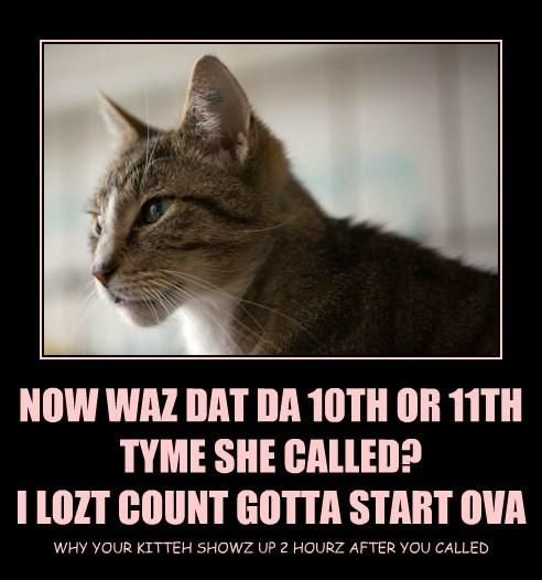 NOW WAZ DAT DA 10TH OR 11TH TYME SHE CALLED?  I LOZT COUNT GOTTA START OVA