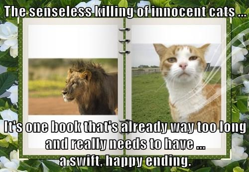 The senseless killing of innocent cats ...  It's one book that's already way too long and really needs to have ...                                      a swift, happy ending.