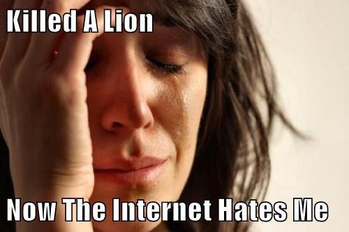 Killed A Lion  Now The Internet Hates Me