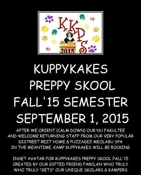 KUPPYKAKES  PREPPY SKOOL FALL'15 SEMESTER  SEPTEMBER 1, 2015
