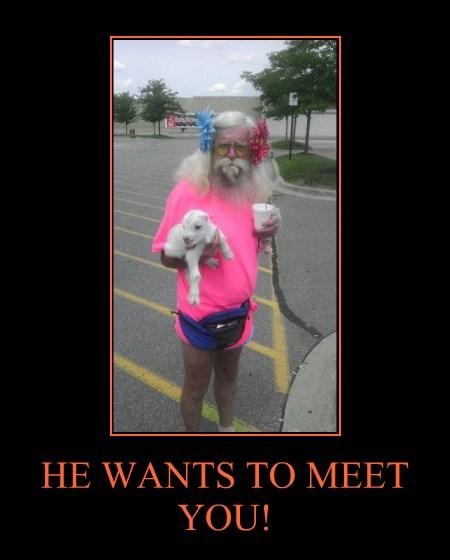 HE WANTS TO MEET YOU!