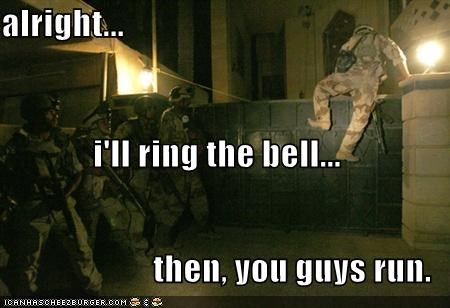 alright... i'll ring the bell...  then, you guys run.