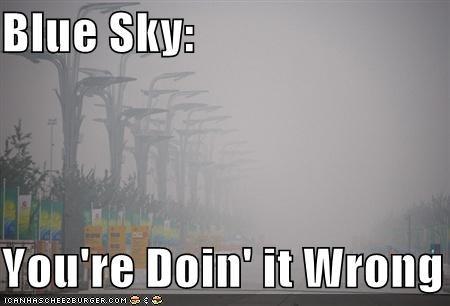 Blue Sky:  You're Doin' it Wrong