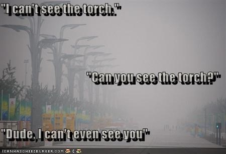 """I can't see the torch."" ""Can you see the torch?"" ""Dude, I can't even see you"""