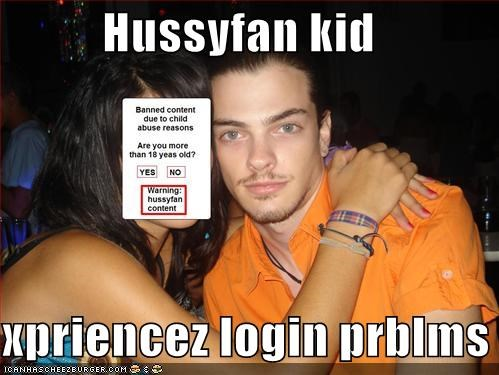 Hussyfan kid xpriencez login prblms - Cheezburger