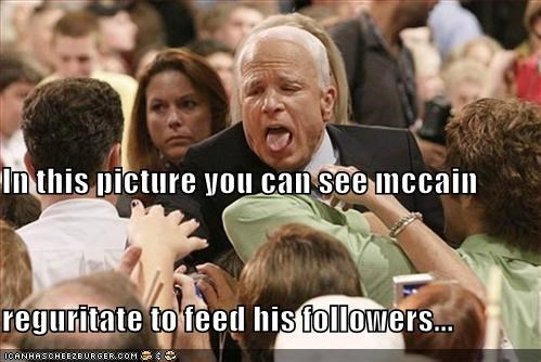In this picture you can see mccain  reguritate to feed his followers...