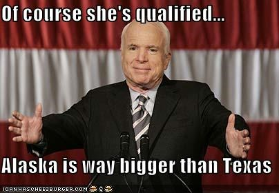 Of course she's qualified...  Alaska is way bigger than Texas
