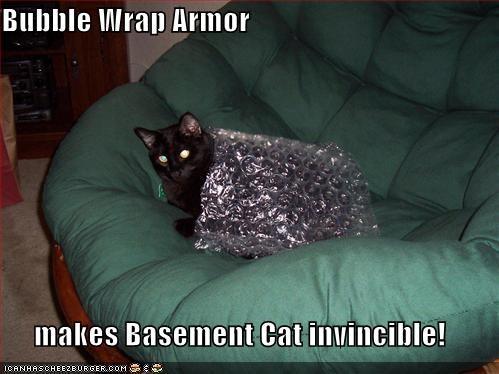 Bubble Wrap Armor  makes Basement Cat invincible!