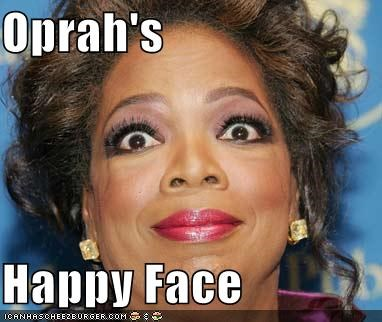 Oprah's   Happy Face