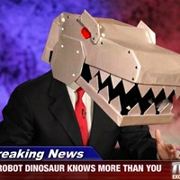 Breaking News - ROBOT DINOSAUR KNOWS MORE THAN YOU