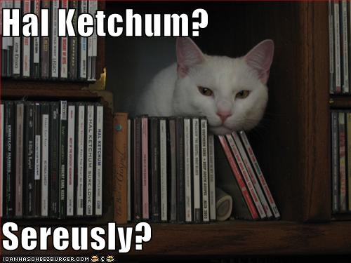 hal ketchum sereusly cheezburger funny memes funny pictures cheezburger