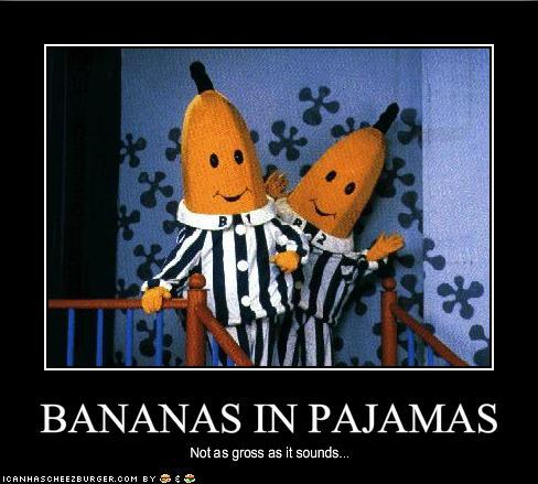 BANANAS IN PAJAMAS - Cheezburger - Funny Memes | Funny ...