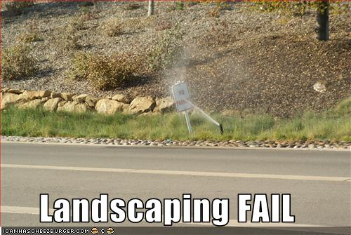Landscaping Fail Cheezburger Funny Memes Funny Pictures