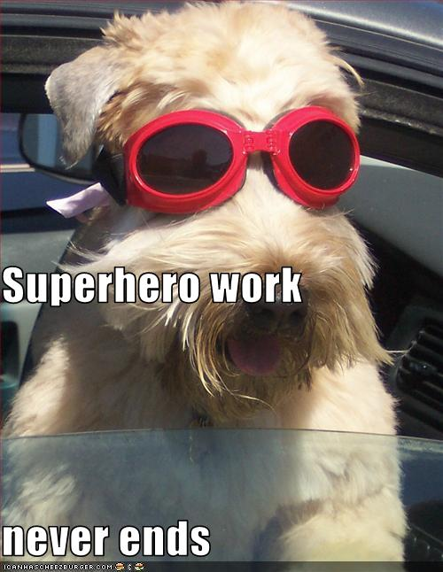 superhero work never ends - cheezburger