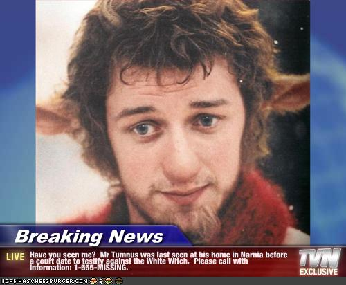 Breaking News - Have you seen me? Mr Tumnus was last seen ...