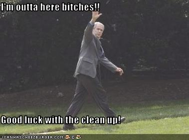 I M Outta Here Bitches Good Luck With The Clean Up