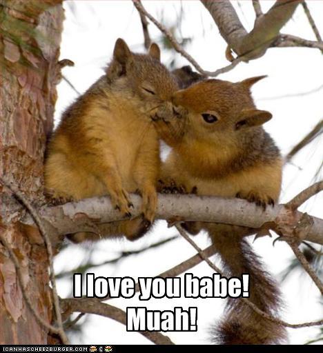 I Love You Babe! Muah! - Cheezburger - Funny Memes