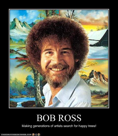 BOB ROSS - Cheezburger - Funny Memes