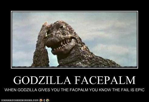 Godzilla Facepalm Cheezburger Funny Memes Funny Pictures
