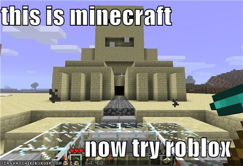 this is minecraft now try roblox - Cheezburger - Funny ...
