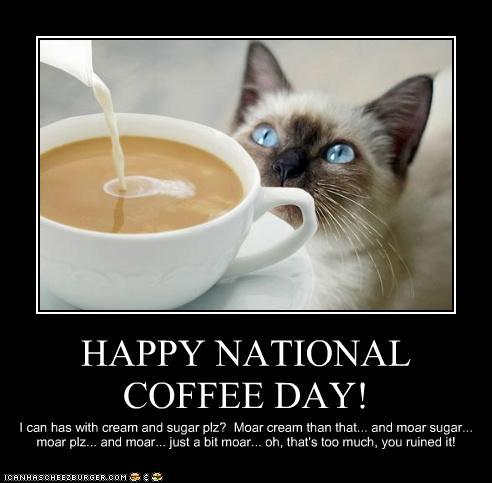 Happy National Coffee Day! - I Can Has Cheezburger?