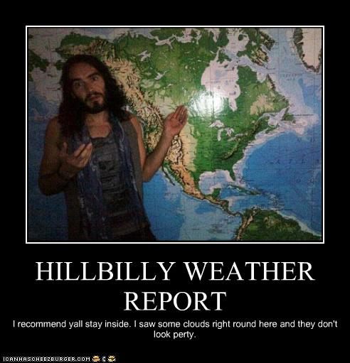 Cold Rainy Day Funny Quotes: HILLBILLY WEATHER REPORT