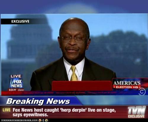 Breaking News - Fox News host caught 'herp derpin' live on