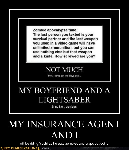 MY INSURANCE AGENT AND I - Very Demotivational ...