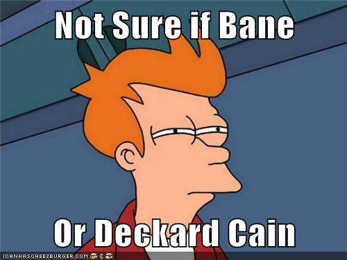 Not Sure If Bane Or Deckard Cain Memebase Funny Memes