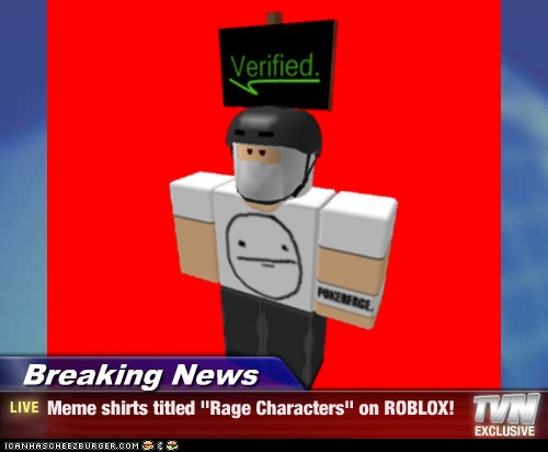 Breaking News Meme Shirts Titled Rage Characters On Roblox
