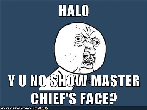 Halo Y U No Show Master Chief S Face Memebase Funny Memes
