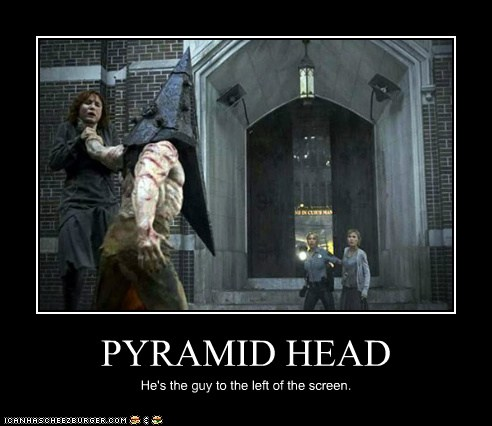 PYRAMID HEAD - Cheezburger - Funny Memes | Funny Pictures