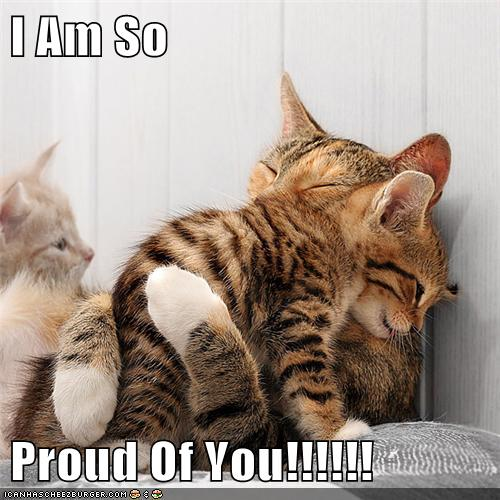 I Am So Proud Of You Lolcats Lol Cat Memes