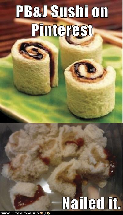 Pb Amp J Sushi On Pinterest Nailed It Cheezburger Funny