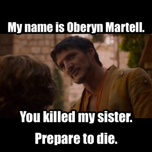 Game of Thrones - oberyn martell - Game of Thrones Memes ...