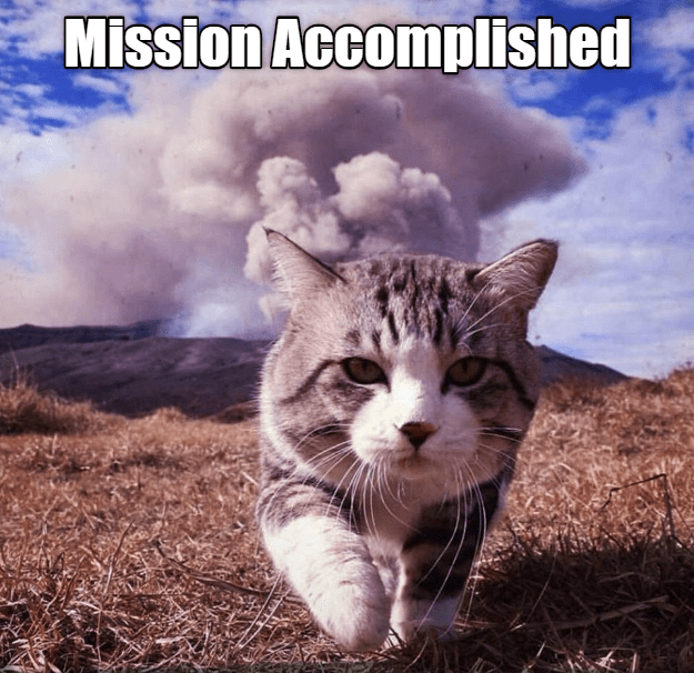 Mission Accomplished Lolcats Lol Cat Memes Funny