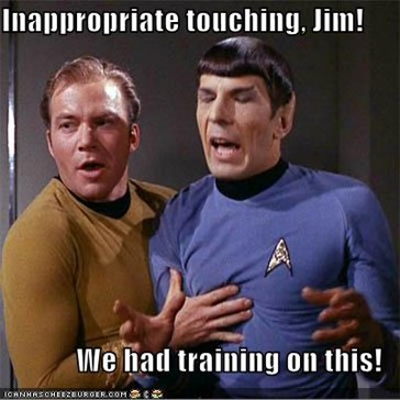 Inappropriate touching, Jim!  We had training on this!