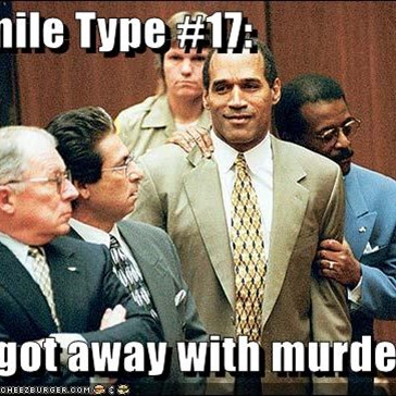 "Smile Type #17:  ""i got away with murder"""